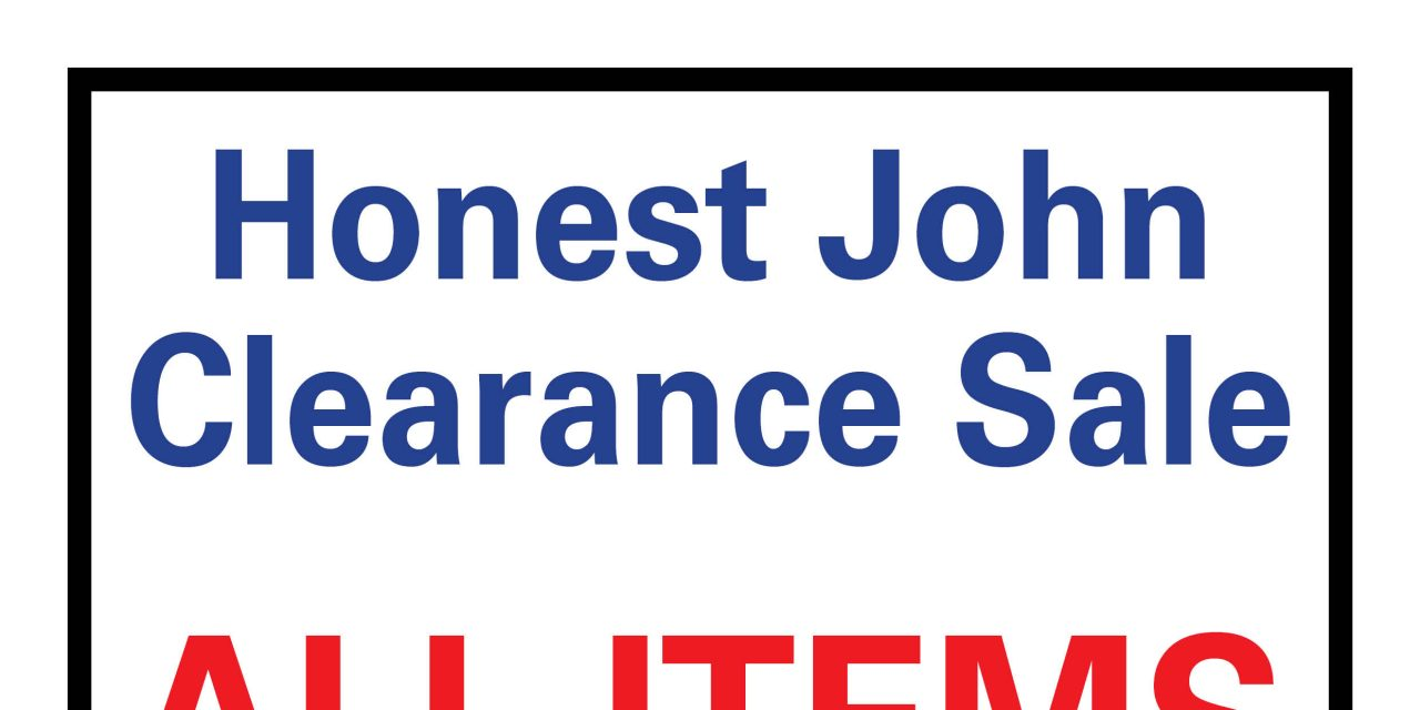 HONEST JOHN CLEARANCE SALE THIS WEEKEND